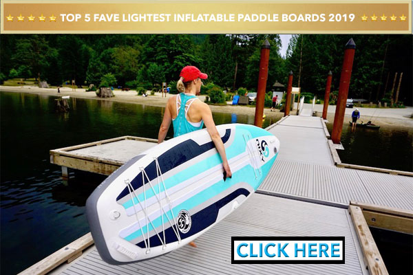 lightest inflatable stand up paddle boards